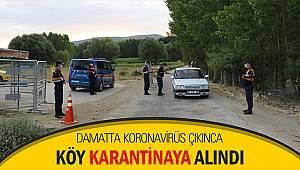 Damatta koronavirüs çıkınca köy karantinaya alındı