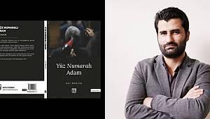 """Gazeteci Ali Keklik'in """"Yüznumaralı adam"""" kitabı çıktı"""