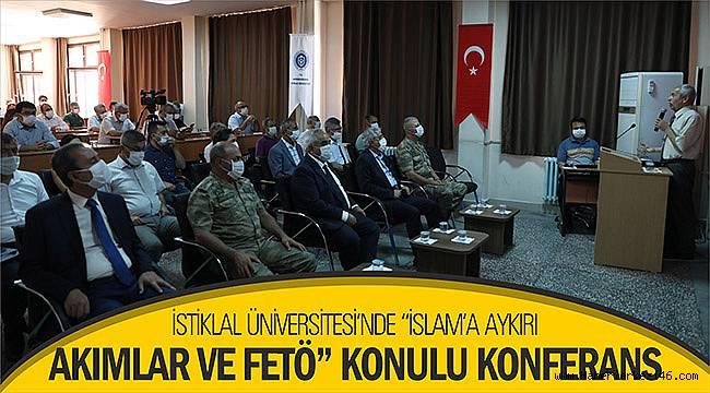 """İstiklal Üniversitesi'nde """"İslam'a Aykırı Akımlar ve FETÖ"""" Konulu Konferans"""