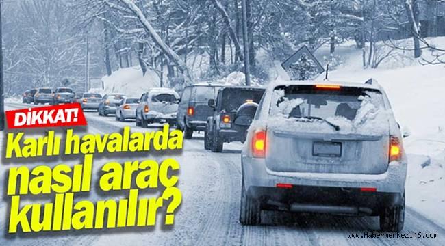 Karlı Havalarda Araç Nasıl Kullanılır?